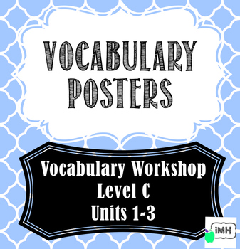 Vocabulary Workshop Level C Units 1-3 Vocabulary Posters