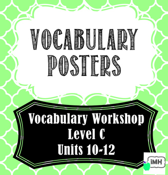 Vocabulary Workshop Level C Units 10-12 Vocabulary Posters