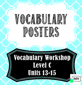 Vocabulary Workshop Level C Units 13-15 Vocabulary Posters