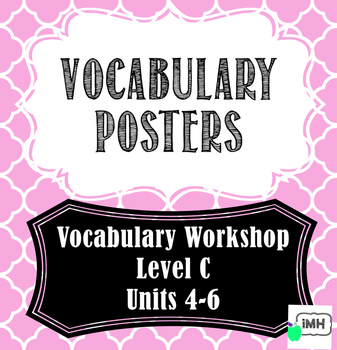 Vocabulary Workshop Level C Units 4-6 Vocabulary Posters