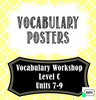 Vocabulary Workshop Level C Units 7-9 Vocabulary Posters