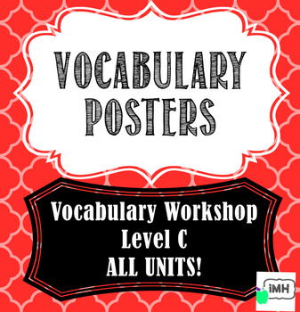 Vocabulary Workshop Level C Vocabulary Posters ALL UNITS!