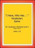 """Vocabulary Workshop, Level C,Units 1-15,""""I Have/WhoHas"""" Ga"""