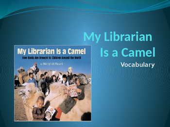 Vocabulary for My Librarian is a Camel: Journey's Lesson 3