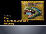 Vocabulary for The Albertosaurus Mystery: Journey's Lesson 17
