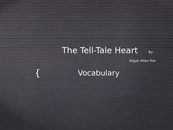 """Vocabulary for """"The Tell- Tale Heart"""" by Edgary Allan Poe"""