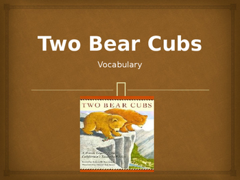 Vocabulary for Two Bear Cubs: Journey's Lesson 19