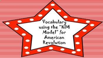 Vocabulary using the K.I.M. Model-American Revolution