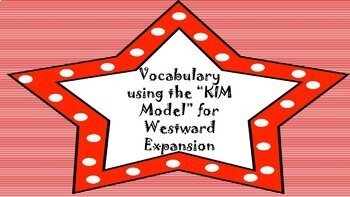 Vocabulary using the K.I.M. Model-Westward Expansion