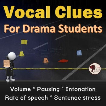 Vocal Clues for Drama Students