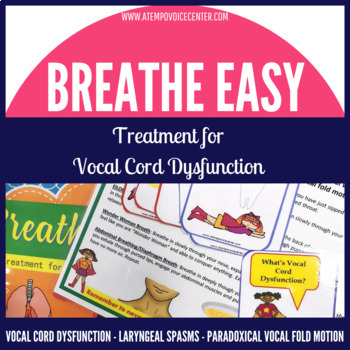 Vocal Cord Dysfunction: Breathe Easy