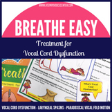 Vocal Cord Dysfunction: Breathe Easy **UPDATED**