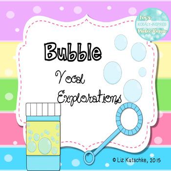 Vocal Exploration: Bubbles