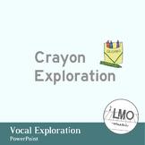 Vocal Exploration - Crayons