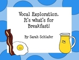 Vocal Exploration. It's what's for Breakfast!