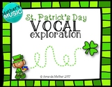 Vocal Exploration - St. Patrick's Day