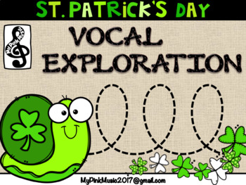 Vocal Exploration: St. Patrick's Day and/or Spring Time Fun