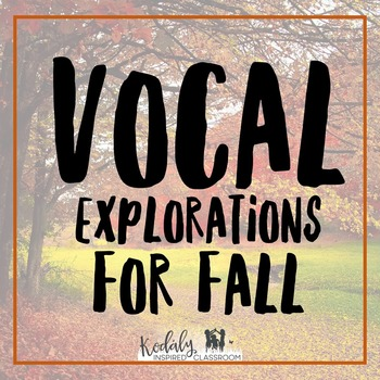 Vocal Exploration for Fall in Elementary Music