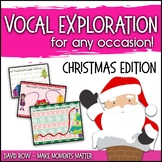 Vocal Explorations - Christmas and Santa Edition