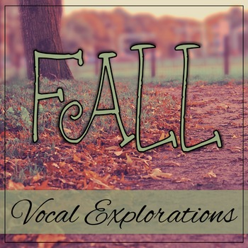 Vocal Explorations - Fall Themed