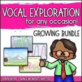 Vocal Explorations for Music Class - Growing BUNDLE