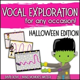 Vocal Explorations - Halloween and Spooky Edition