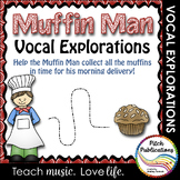 Vocal Explorations - Muffin Man - Create + Compose Your Own