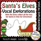 Christmas Vocal Explorations - Santa's Elves (Elf) Create
