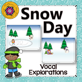 Vocal Explorations - Snow Day!