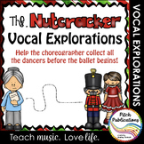 Vocal Explorations - The Nutcracker  - Create + Compose Your Own