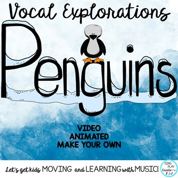 Vocal Explorations and Music Lesson: Penguin Winter Music Class Activities