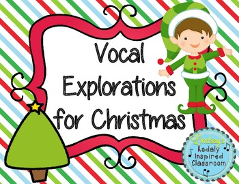 Vocal Explorations for Christmas + Compose your own!