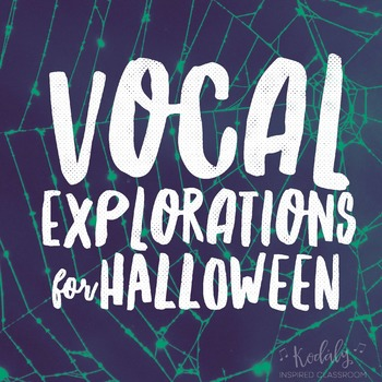 Vocal Explorations for Halloween + Compose your own!