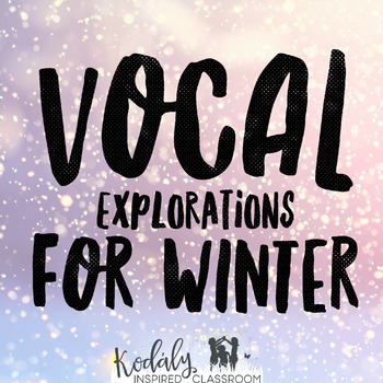 Vocal Exploration {Winter + Compose your own}