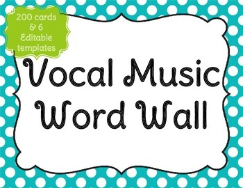 Vocal Music Word Wall (200 cards & 6 Editable templates)