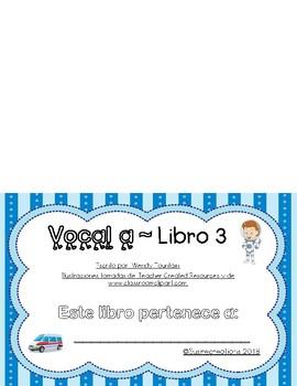 Las Vocales -Vocal a - libro 3 y Hojas de Practica