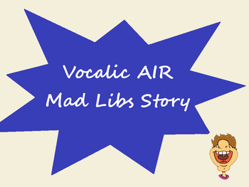 Vocalic AIR Mad Libs Articulation Activity