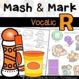 Vocalic- R Articulation: Mash & Mark