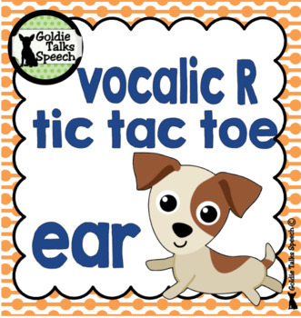 Vocalic /r/ Tic Tac Toe game (ear)   Speech-Language Therapy   Articulation