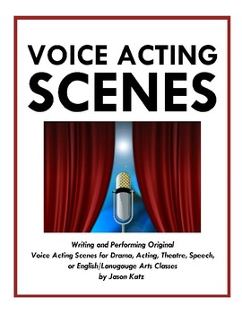 Voice Acting Scenes: Writing and Performing Original Voice Scripts for Drama