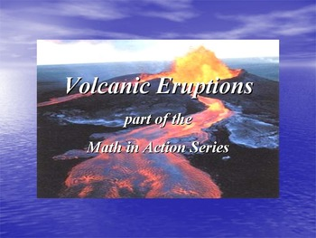 Volcanic Eruption: part of the Math in Action Series