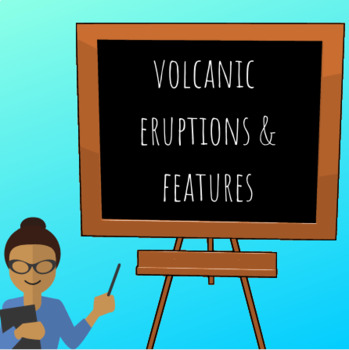Volcanic Eruptions and Features
