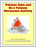 Volcano Cake Demonstration and Be a Volcano Movement Activ