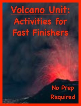 Volcano Unit Menu: 20 Activities for Fast Finishers (With No Prep Required)