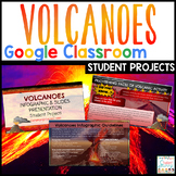 Volcanoes Projects Google Classroom