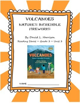 Volcanoes Nature's Incredible Fireworks CCSS Comprehension Reading Street Unit 3