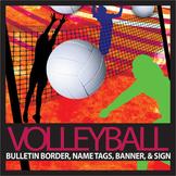 Volleyball Bulletin Border, Name Tags & Banner, & Sign (Editable)