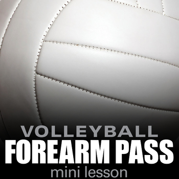Volleyball Forearm Pass Physical Education Mini-Lesson Bundle!
