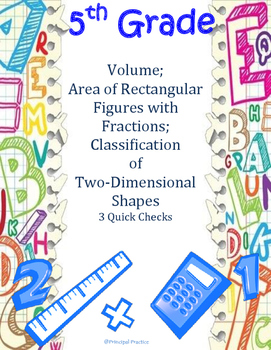 Volume, Area with Fractional Sides, Classifying Quadrilaterals Quick Checks