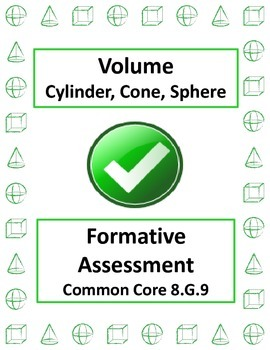 Volume Cone Cylinder Sphere Formative Assessments 8.G.9 Bell Work Exit Ticket
